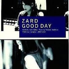 GOOD DAY                                                           - ZARD - -                                                           Lyrics and                                                           Music by ZARD                                                           arranged by                                                           mitukaho